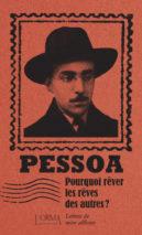 Fernando Pessoa, Pourquoi rêver les rêves des autres ?