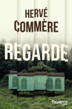 Hervé Commère, Regarde