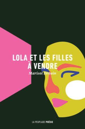 Marisol Drouin, Lola et les filles à vendre
