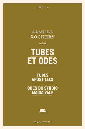 Samuel Rochery, Tubes et odes
