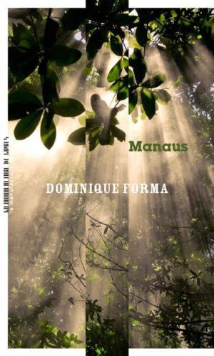 Dominique Forma, Manaus