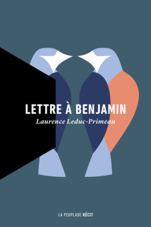 Laurence Leduc-Primeau, Lettre à Benjamin
