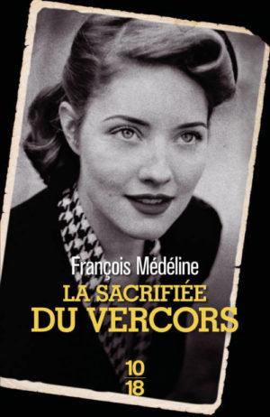 François Médéline, La sacrifiée du Vercors