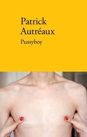 Patrick Autréaux, Pussyboy