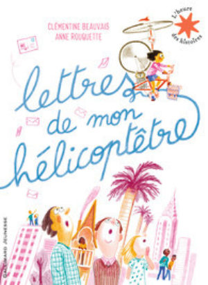 Clémentine Beauvais, Lettres de mon hélicoptêtre