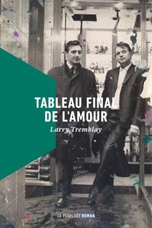 Larry Tremblay, Tableau final de l'amour