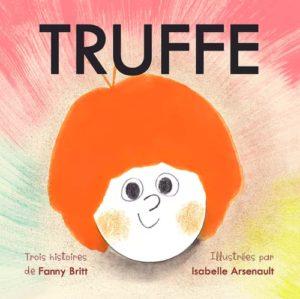 Fanny Britt, Truffe