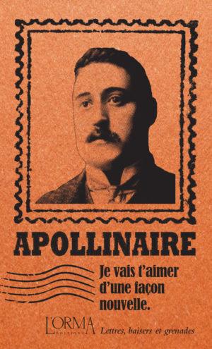 Guillaume Apollinaire, Je vais t'aimer d'une façon nouvelle