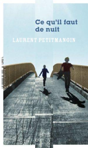 Laurent Petitmangin, Ce qu'il faut de nuit