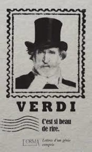 Giuseppe Verdi, C'est si beau de rire