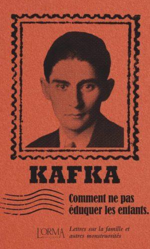 Franz Kafka, Comment ne pas éduquer les enfants