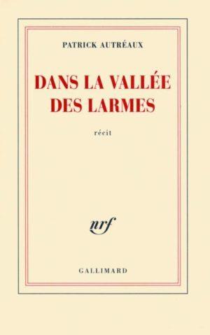 Patrick Autréaux, Dans la vallée des larmes (EO)