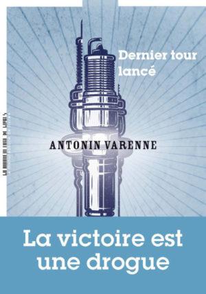 Antonin Varenne, Dernier tour lancé