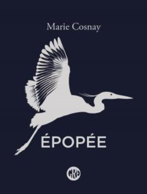 Marie Cosnay, Épopée