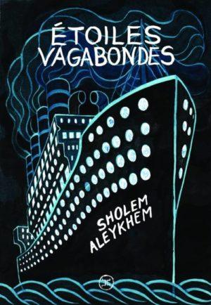Sholem Aleykhem, Étoiles vagabondes