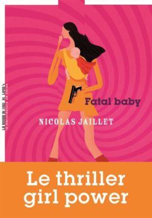 Nicolas Jaillet, Fatal Baby