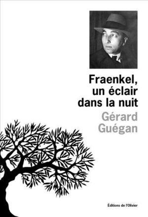 Gérard Guégan, Fraenkel, un éclair dans la nuit