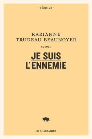 Karianne Trudeau Beaunoyer, Je suis l'ennemie