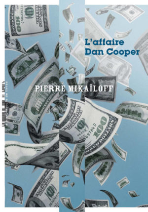 Pierre Mikaïloff, L'affaire Dan Cooper