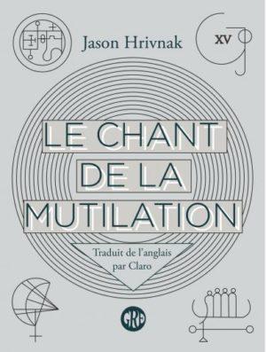 Jason Hrivnak, Le chant de la mutilation
