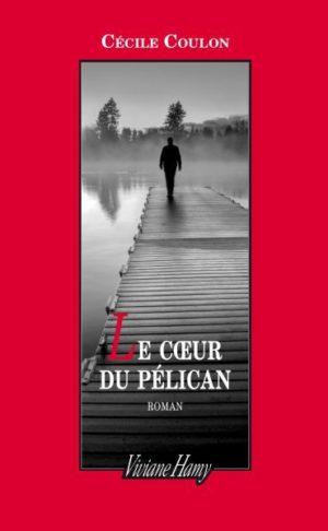 Cécile Coulon, Le cœur du Pélican