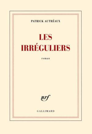 Patrick Autréaux, Les irréguliers