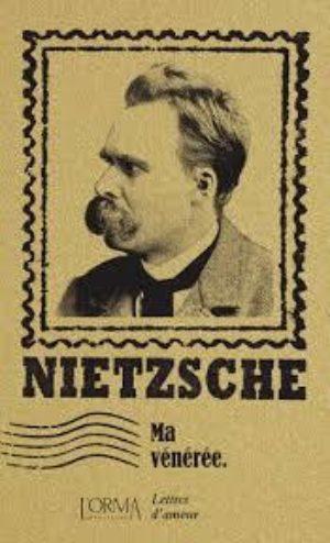 Friedrich Nietzsche, Ma vénérée
