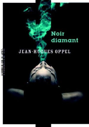 Jean-Hugues Oppel, Noir diamant