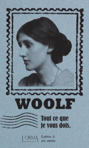 Virginia Woolf, Tout ce que je vous dois