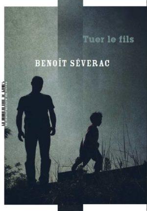 Benoît Séverac, Tuer le fils