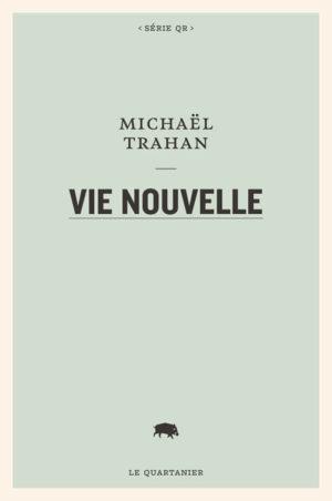 Michaël Trahan, Vie nouvelle