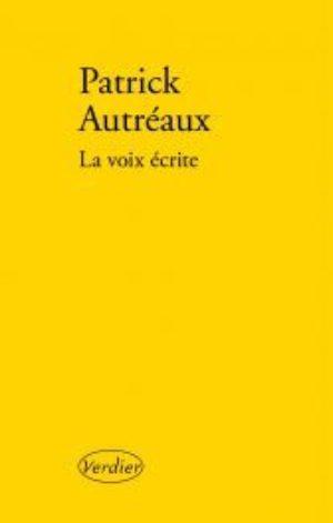Patrick Autréaux, La voix écrite