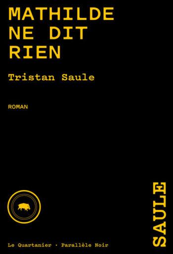 <em>Mathilde ne dit rien </em>de Tristan Saule dans la première sélection du Grand Prix de littérature policière 2021<br />