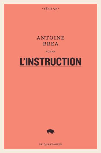 <em>L'instruction </em>d'Antoine Bréa dans la première sélection du Grand Prix de littérature policière 2021<br />