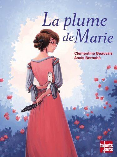 Clémentine Beauvais, La plume de Marie